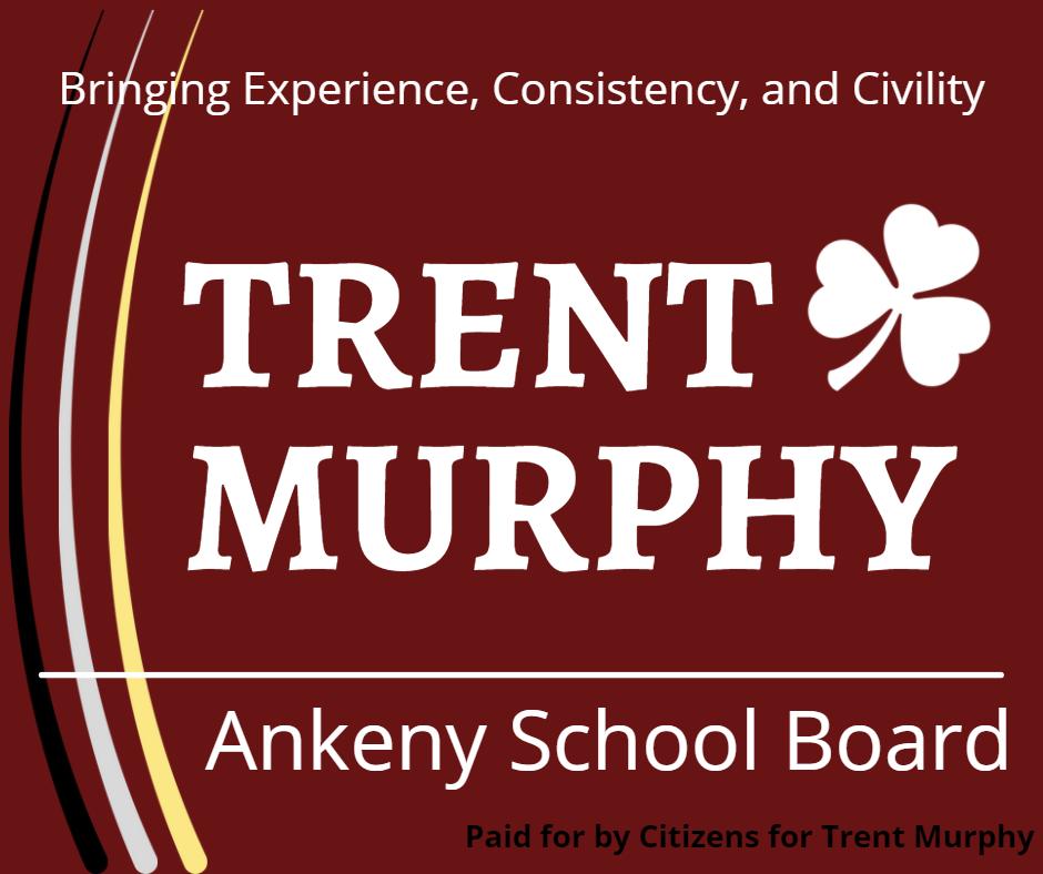 Trent Murphy for Ankeny School Board